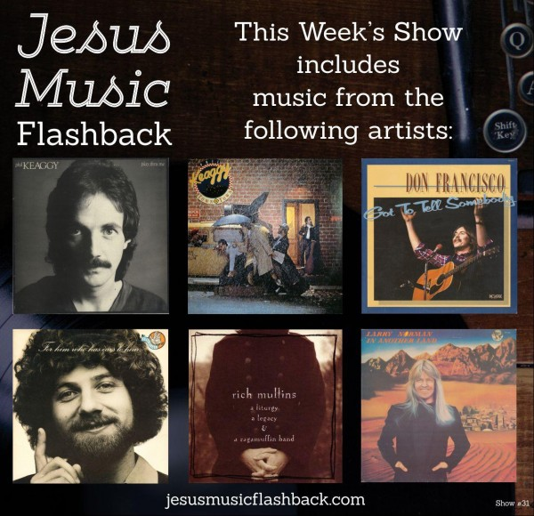 #31 Jesus Music Flashback Radio Show