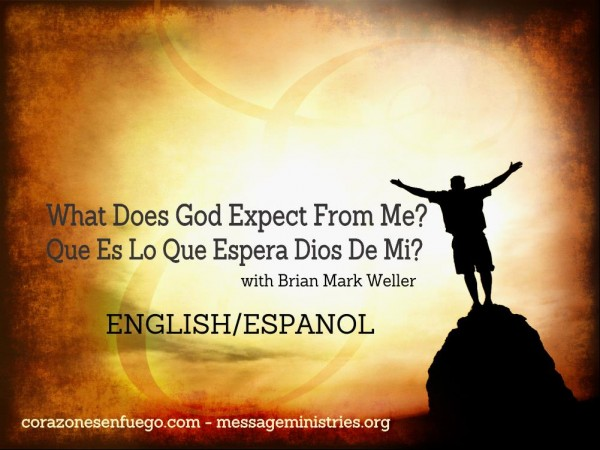 What Does God Expect From Me - Que Es Lo Que Espera Dios De Mi