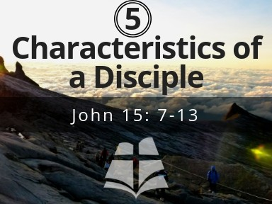 5 Characteristics of a Disciple