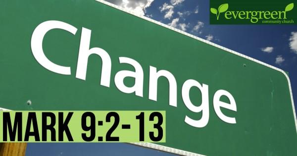 mark-92-13-making-changeMark 9:2-13 - Making Change