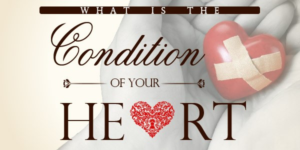 What Is The Condition Of Your Heart