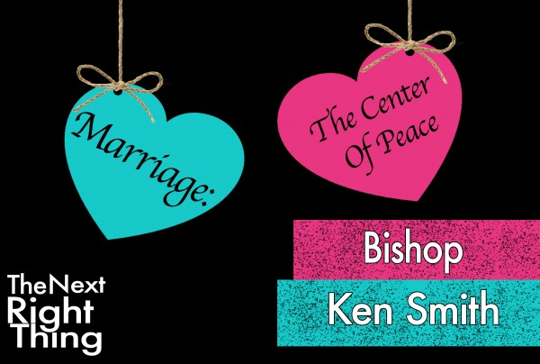 """The Next Right Thing"" Marriage Conference Session 1 (Bishop Ken Smith)"