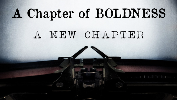 A Chapter of Boldness