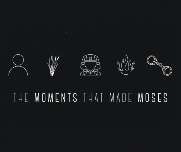the-moments-that-made-mosesThe Moments that Made Moses