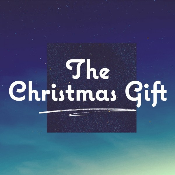 SERMON: The Christmas Gift