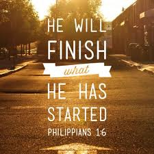 god-will-finish-what-he-startedGod will FINISH what He started!