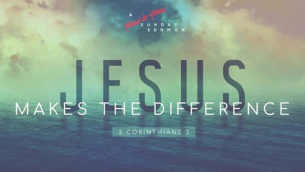 SERMON: Jesus Makes The Difference