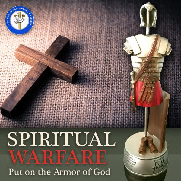 Spiritual Warfare - Put on the Armor of God