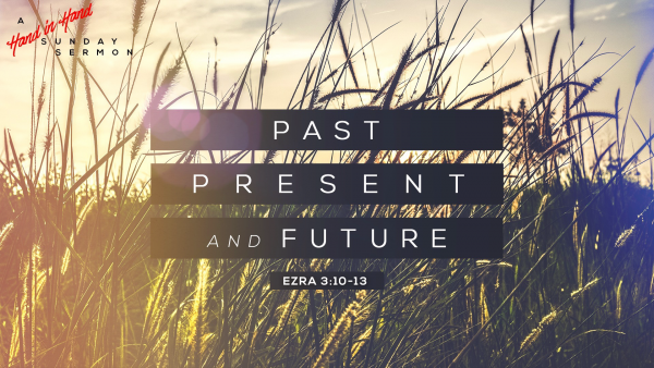 SERMON: Past, Present and Future