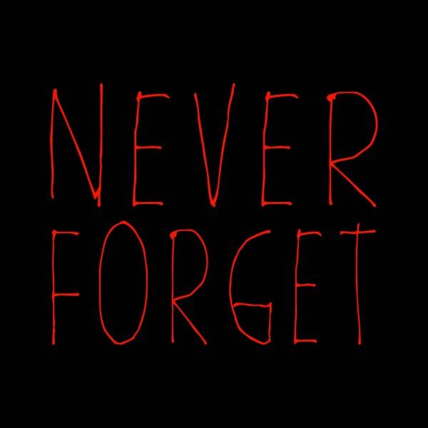Never Forget (Bishop Ken Smith)