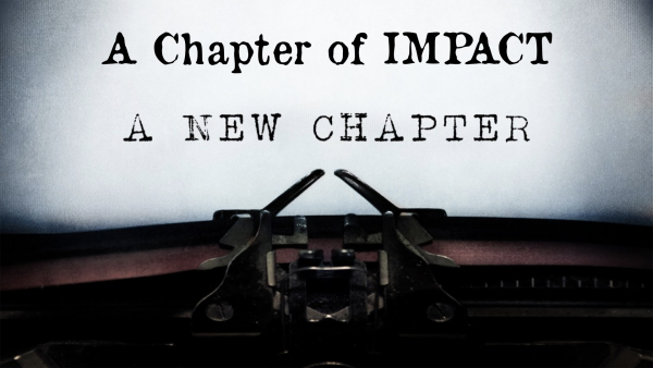 a-chapter-of-impactA Chapter of Impact