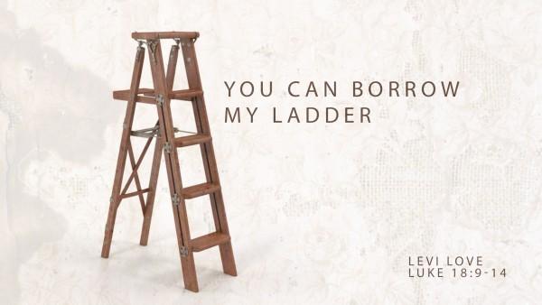 you-can-borrow-my-ladderYou Can Borrow My Ladder