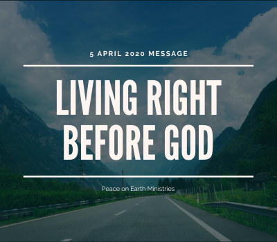 living-right-before-our-godLiving Right Before our God
