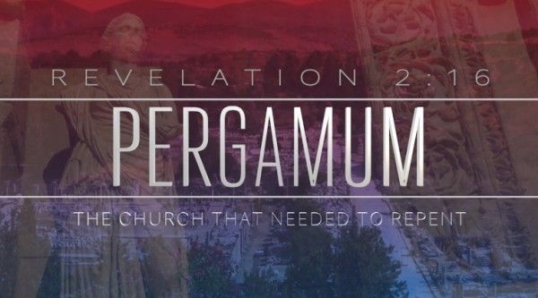 Pergamum : The Church That Would Need To Repent