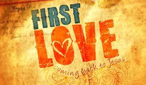 return-to-your-first-loveReturn to your first Love