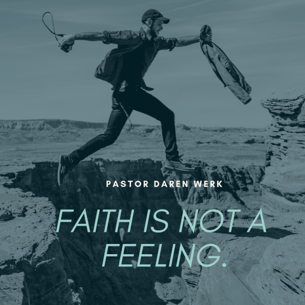 faith-is-not-a-feeling-october-14th-2018Faith is not a feeling -October 14th, 2018