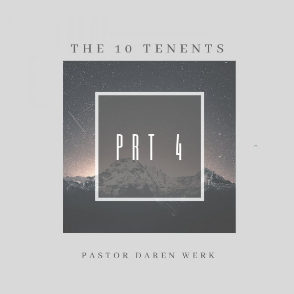 The 10 Tenents prt 4 - July 8th 2018