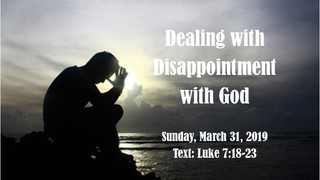 dealing-with-disappointment-with-godDealing with disappointment with God