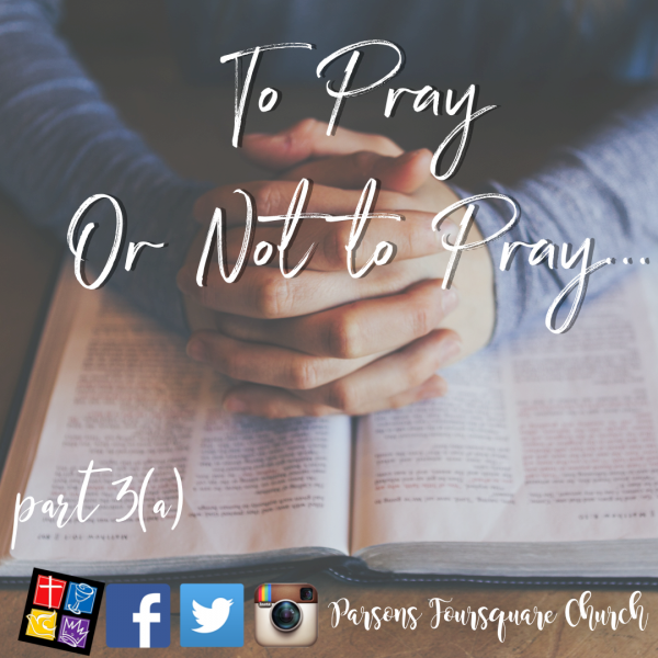 To Pray or Not to Pray; That is the Question Intro Part 3