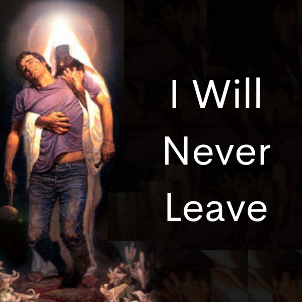 i-will-never-leaveI Will Never Leave