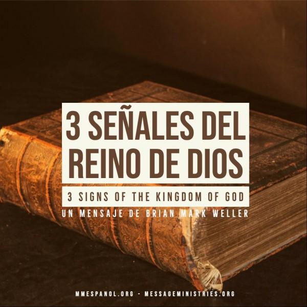 3 Senales del Reino de Dios