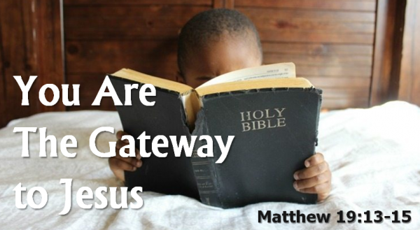 You Are The Gateway to Jesus