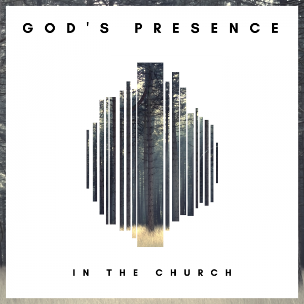 gods-presence-in-the-church-february-4th-2018God's Presence in the Church -February 4th, 2018
