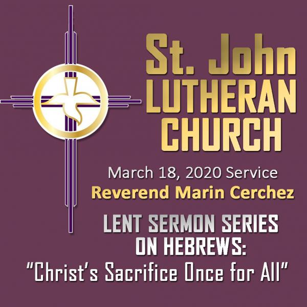 ST. JOHN LUTHERAN CHURCH Lenten Mid-Week Service, March 25, 2020