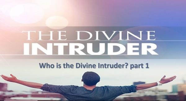 LOC_DI_Msg 3 Part 1 Who is the Divine Intruder
