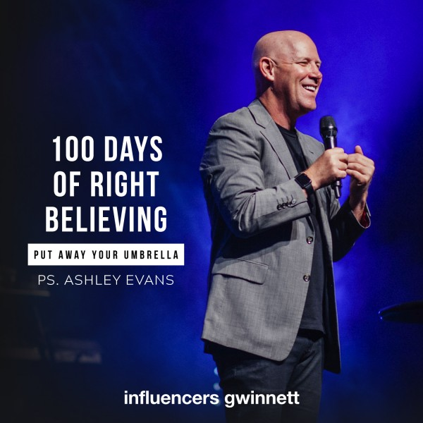 100-days-of-right-believing-put-away-your-umbrella-with-pastor-ashley-evans100 Days of Right Believing:  Put Away Your Umbrella with Pastor Ashley Evans