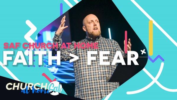 FAITH>FEAR