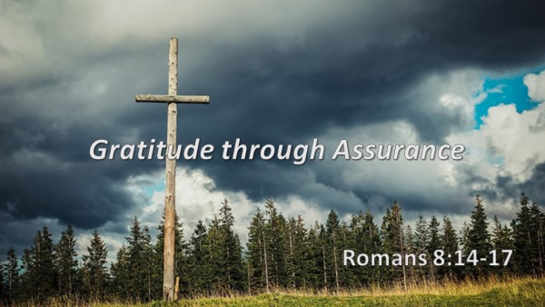 Gratitude through Assurance - Romans 8:14-17