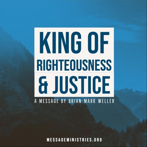 King of Righteousness and Justice