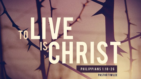 to-live-is-christTo Live is Christ