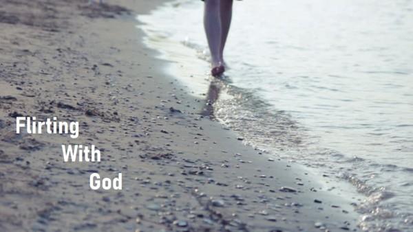 unified-flirting-with-god-5-26-19Unified- Flirting With God (5-26-19)