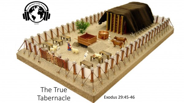 #51 The True Tabernacle, Exodus 29-45-46