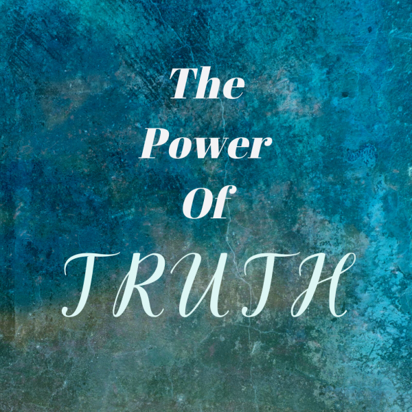 the-power-of-truth-part-2The Power of Truth Part 2