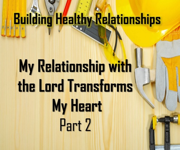 LOC Radio MY RELATIONSHIP WITH THE LORD TRANSFORMS MY HEART PART 2