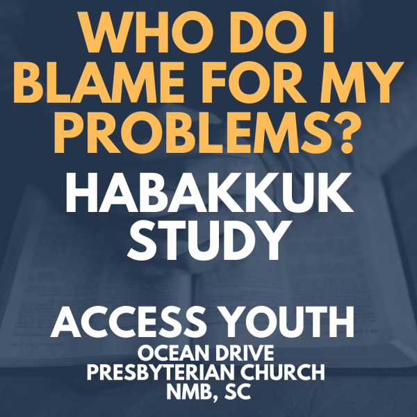 Habakkuk Session 2 - Who Do You Blame For Your Problems?
