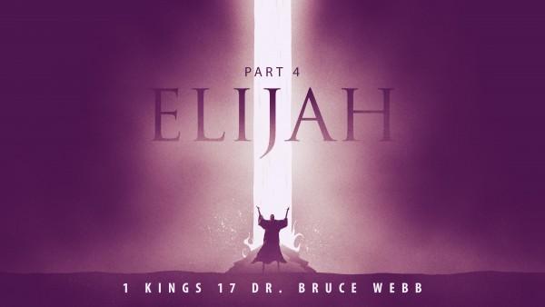 Elijah Part 4 : With Dr. Bruce Webb