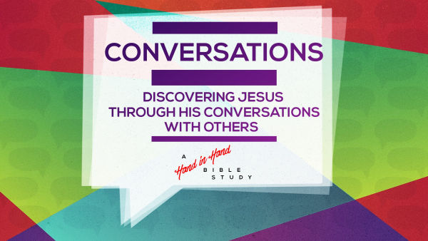 BIBLE STUDY: Conversations, Part 2: A Sick Woman