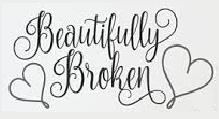 beautifully-brokenBeautifully Broken