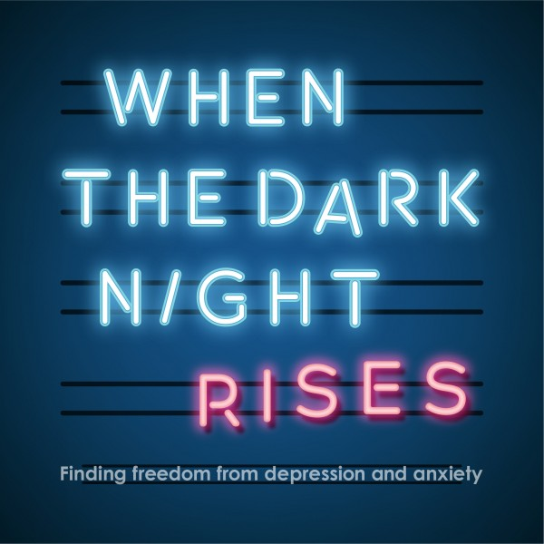 When the Dark Night Rises: Freedom from Anxiety
