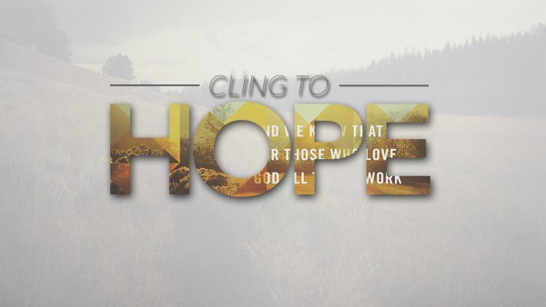 cling-to-hope-part-2Cling to Hope Part 2