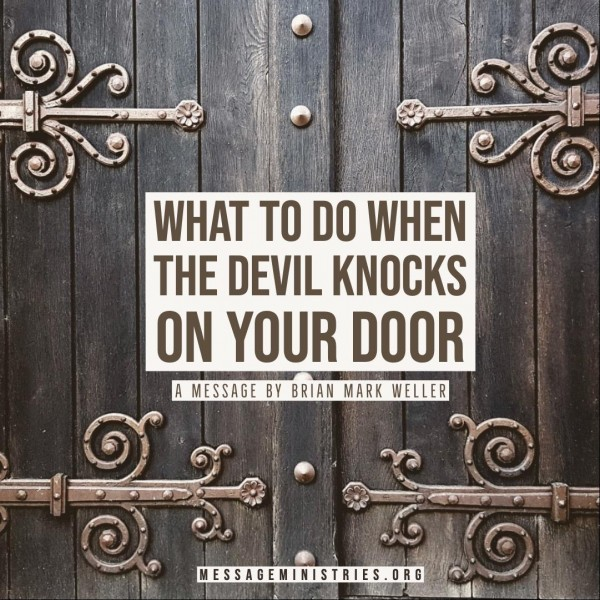 What to Do When the Devil Knocks on Your Door