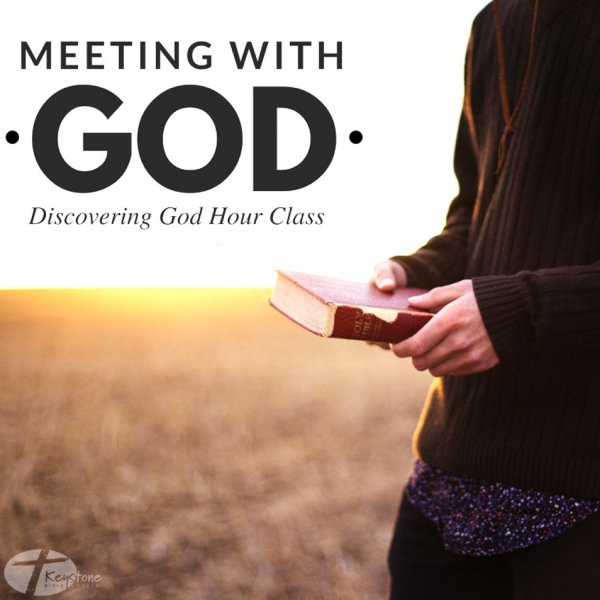 Meeting With God Class 6: Meeting With God in His Word: Memorization & Meditation