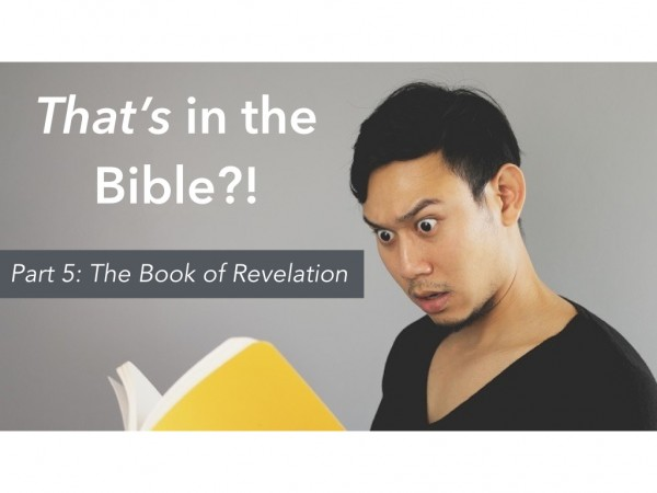 That's in the Bible?! Part 5: The Book of Revelation