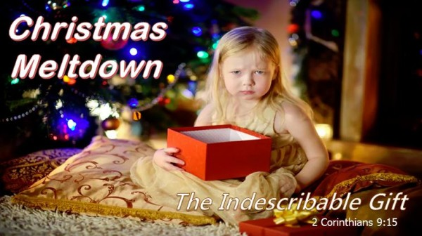 Christmas Meltdown: The Indescribable Gift