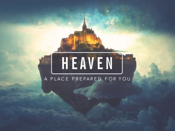 the-heaven-series-part-1-what-about-heavenThe Heaven Series (Part 1) - What About Heaven