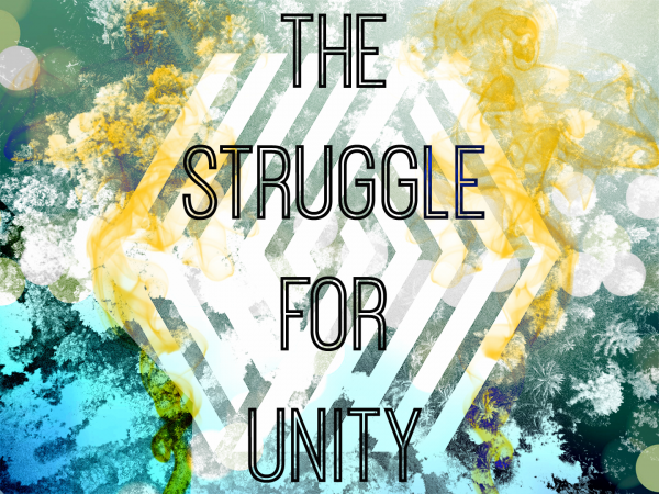 the-struggle-for-unity-february-28th-2016The struggle for unity -February 28th, 2016